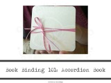 Book Binding 101: Accordion Book